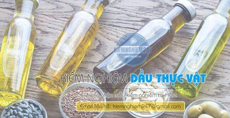 Kiểm nghiệm dầu ăn, dầu thực vật tại HCM